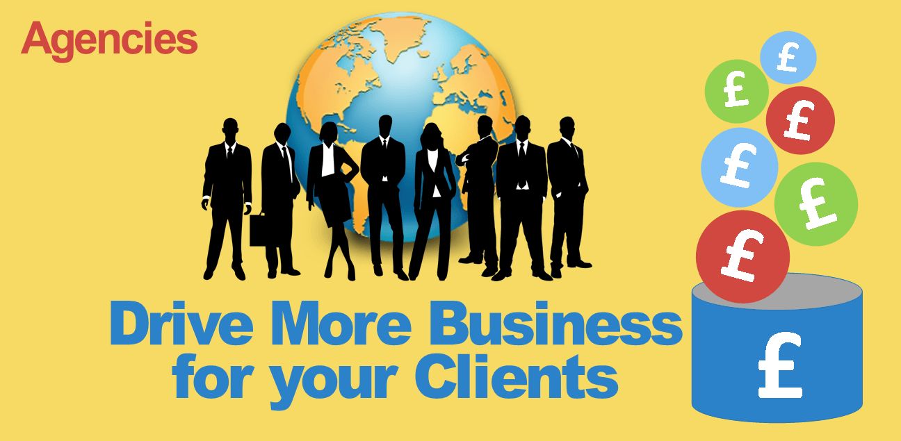 Agencies - Drive more business for your clients